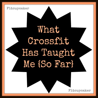 crossfit has taught me